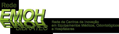 SIBRATEC EMOH - Rede de Centros de Inovação em Equipamentos Médicos, Odontológicos e Hospitalares